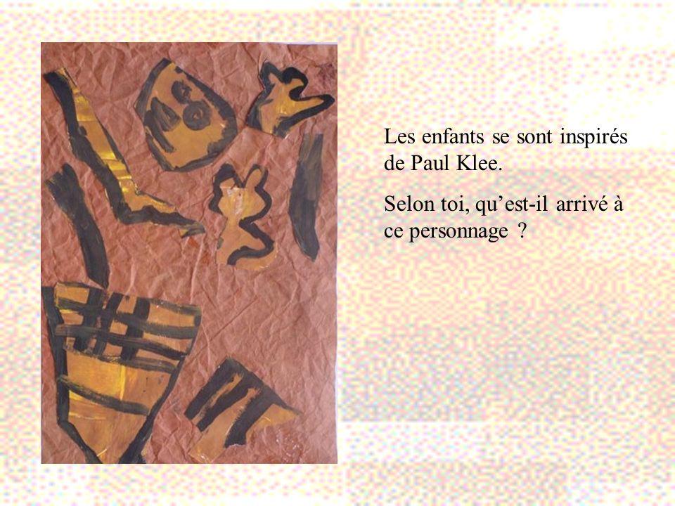 Les enfants se sont inspirés de Paul Klee. Selon toi, quest-il arrivé à ce personnage ?