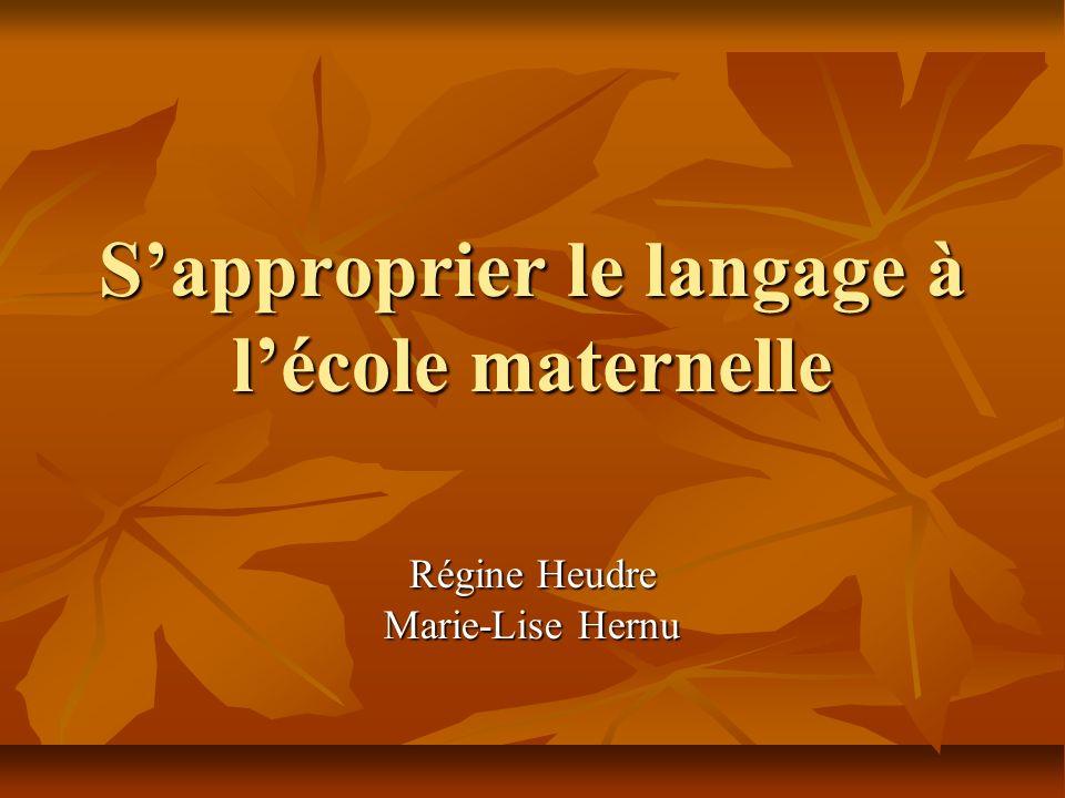 Sapproprier le langage à lécole maternelle Régine Heudre Marie-Lise Hernu