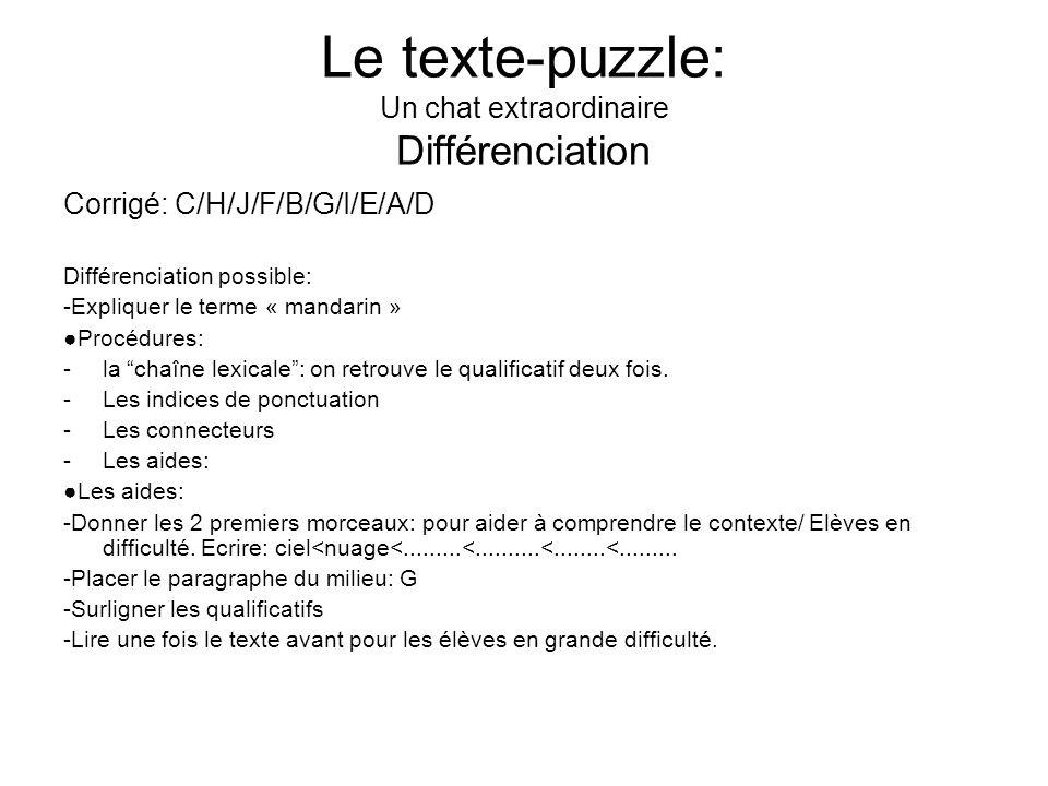 Le texte-puzzle: Un chat extraordinaire Différenciation Corrigé: C/H/J/F/B/G/I/E/A/D Différenciation possible: -Expliquer le terme « mandarin » Procéd