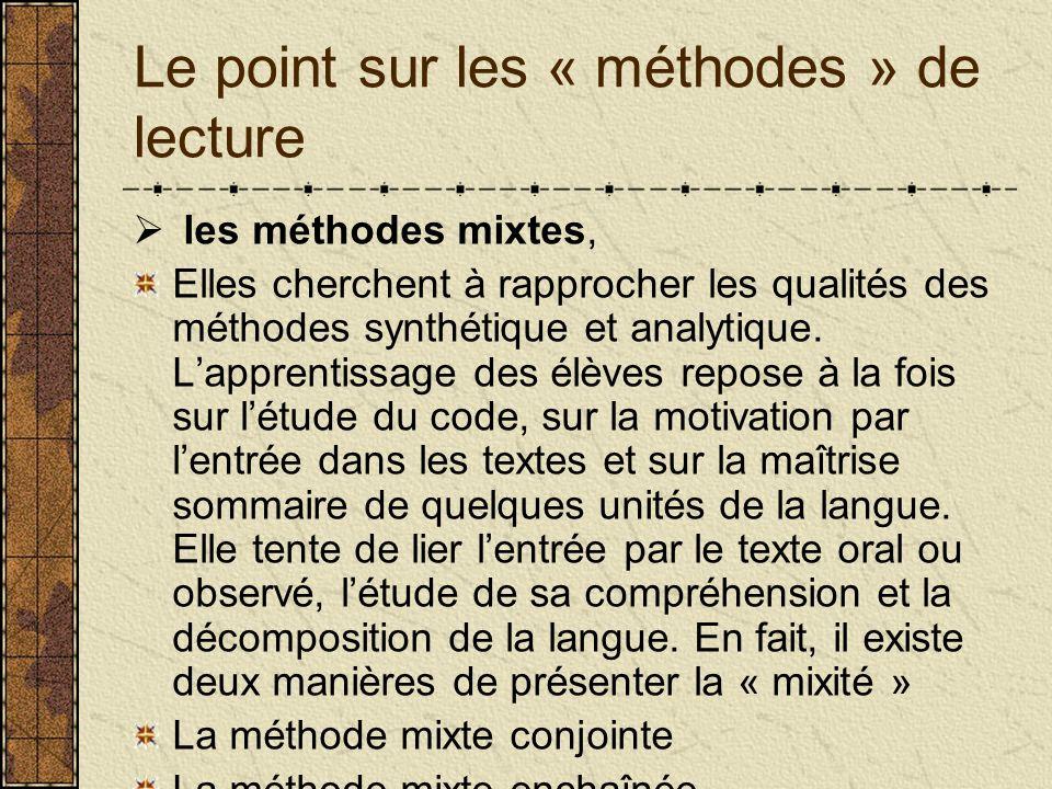 Le point sur les « méthodes » de lecture les méthodes mixtes, Elles cherchent à rapprocher les qualités des méthodes synthétique et analytique. Lappre