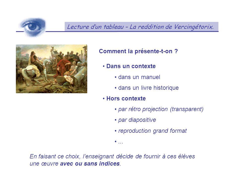 Lecture dun tableau – La reddition de Vercingétorix. Comment la présente-t-on ? Dans un contexte dans un manuel dans un livre historique Hors contexte