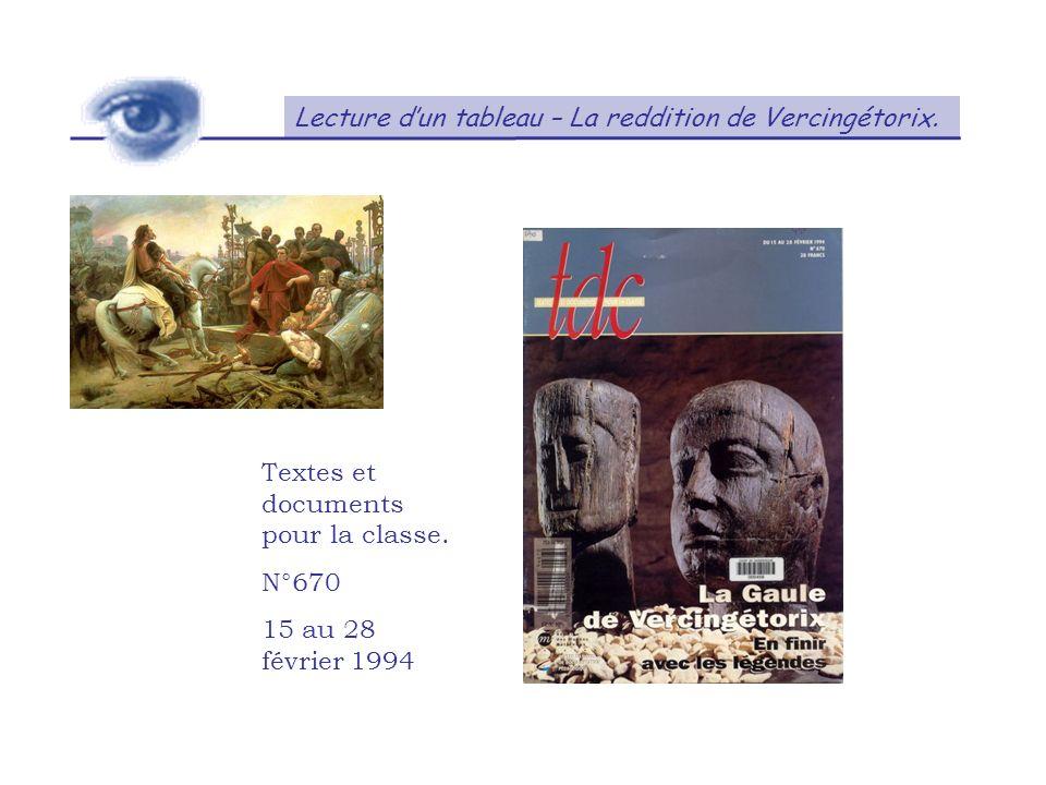 Lecture dun tableau – La reddition de Vercingétorix. Textes et documents pour la classe. N°670 15 au 28 février 1994