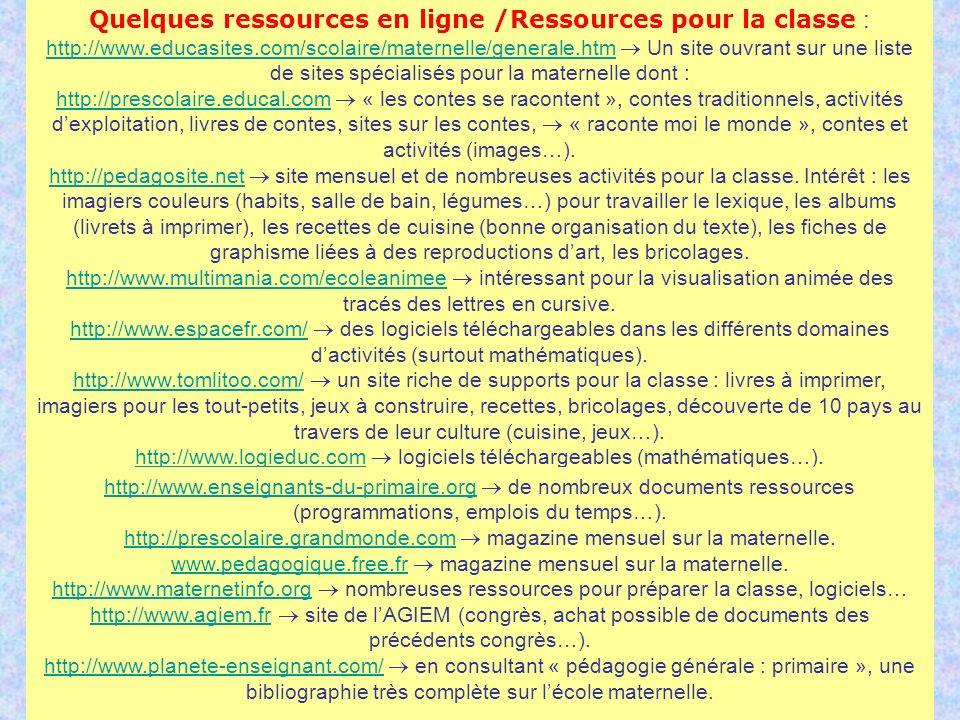 31 Quelques ressources en ligne /Ressources pour la classe : http://www.educasites.com/scolaire/maternelle/generale.htmhttp://www.educasites.com/scola