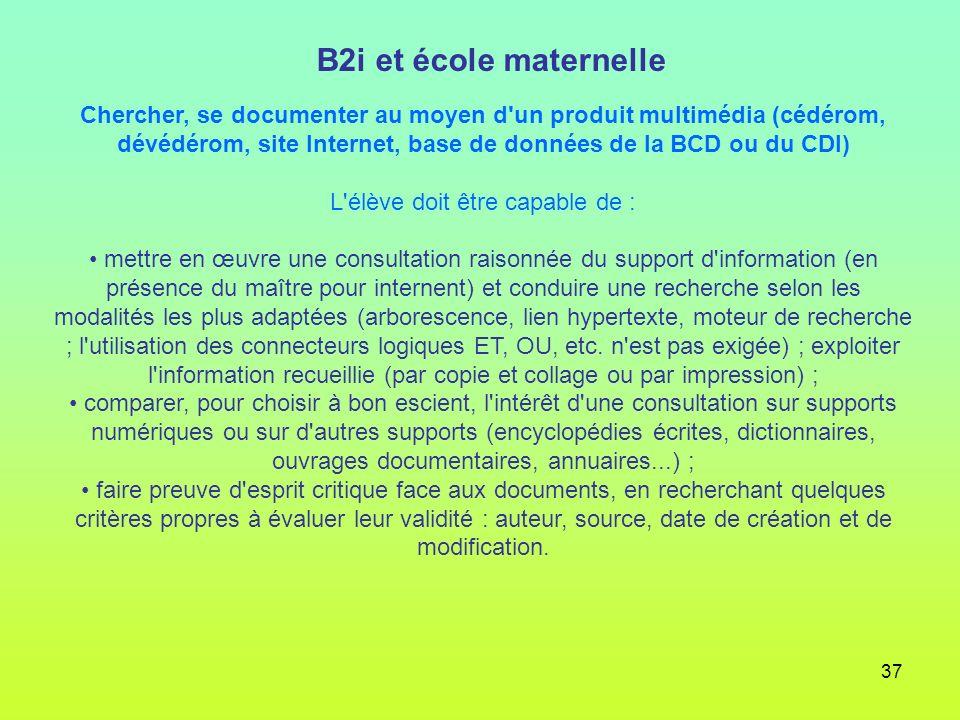 37 Chercher, se documenter au moyen d'un produit multimédia (cédérom, dévédérom, site Internet, base de données de la BCD ou du CDI) L'élève doit être