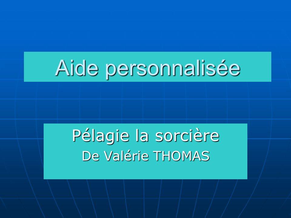Aide personnalisée Pélagie la sorcière De Valérie THOMAS