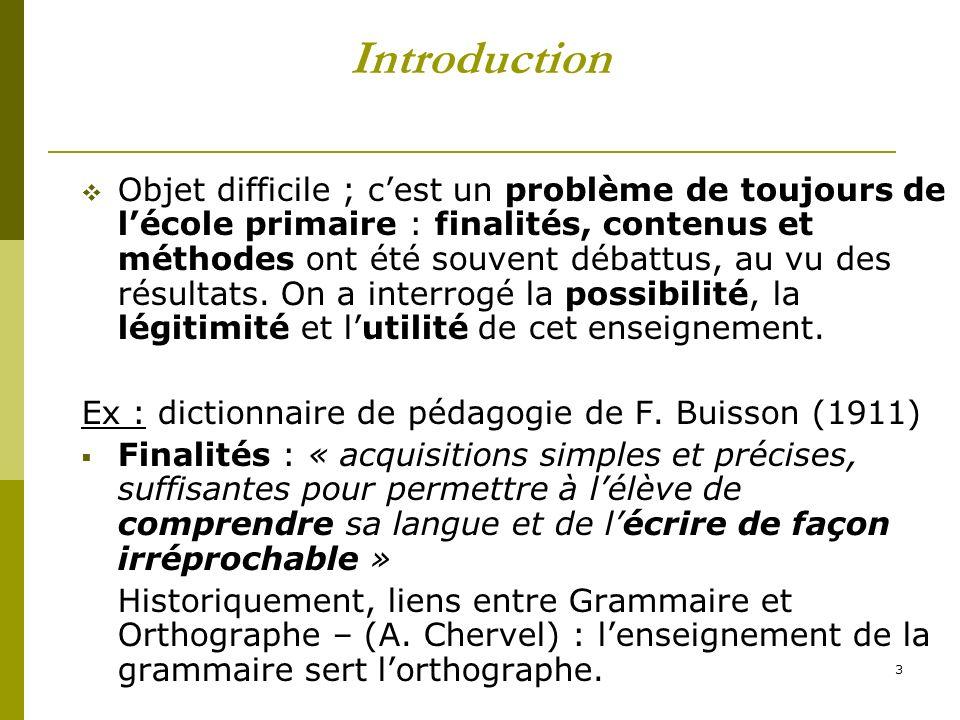 3 Introduction Objet difficile ; cest un problème de toujours de lécole primaire : finalités, contenus et méthodes ont été souvent débattus, au vu des