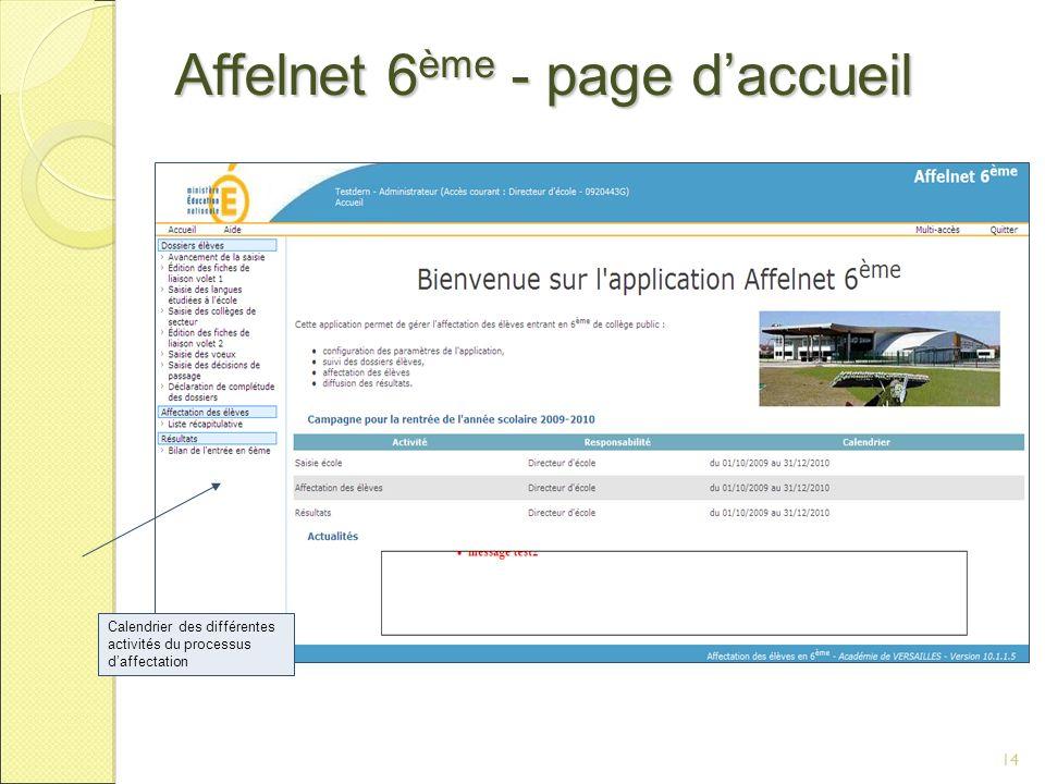 14 Affelnet 6 ème - page daccueil Calendrier des différentes activités du processus daffectation