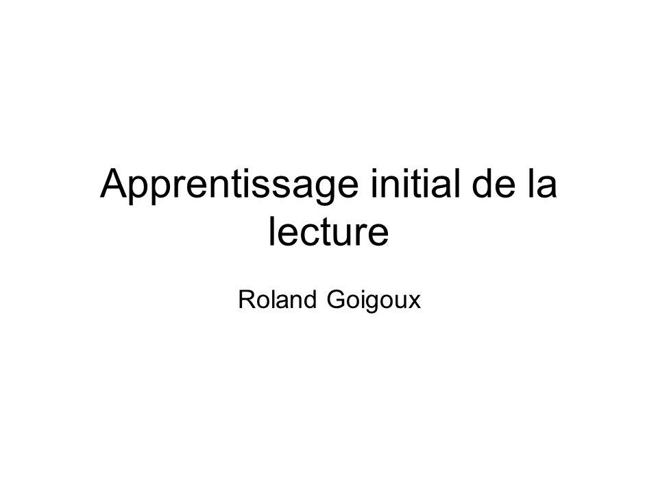 Apprentissage initial de la lecture Roland Goigoux
