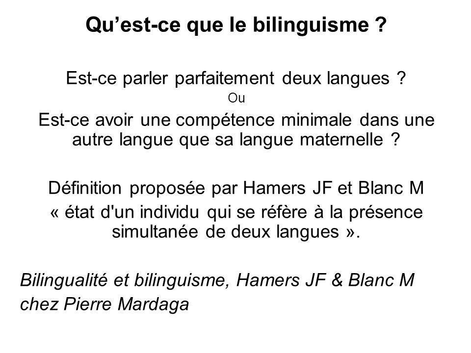 Quest-ce que le bilinguisme ? Est-ce parler parfaitement deux langues ? Ou Est-ce avoir une compétence minimale dans une autre langue que sa langue ma