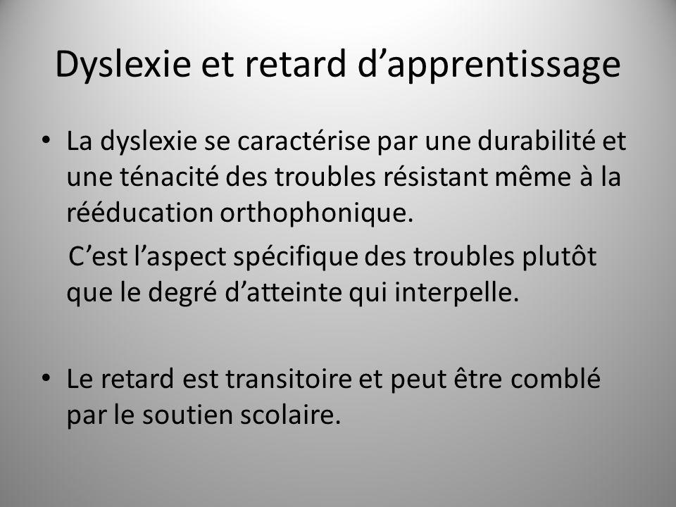 Dyslexie et retard dapprentissage La dyslexie se caractérise par une durabilité et une ténacité des troubles résistant même à la rééducation orthophon