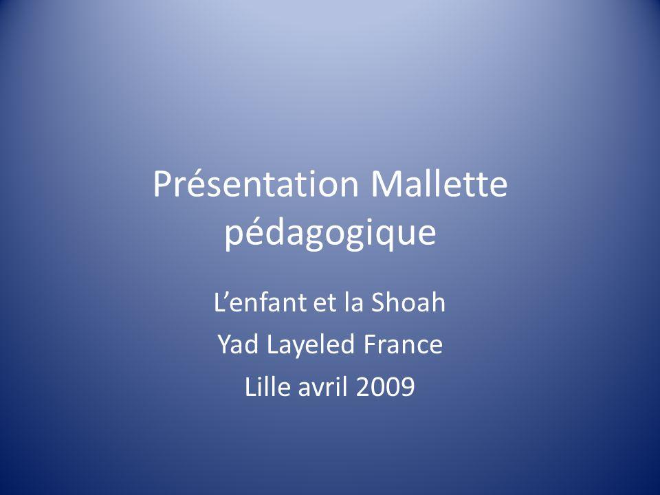 Présentation Mallette pédagogique Lenfant et la Shoah Yad Layeled France Lille avril 2009