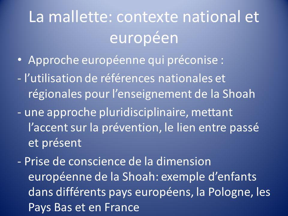 La mallette: contexte national et européen Approche européenne qui préconise : - lutilisation de références nationales et régionales pour lenseignemen