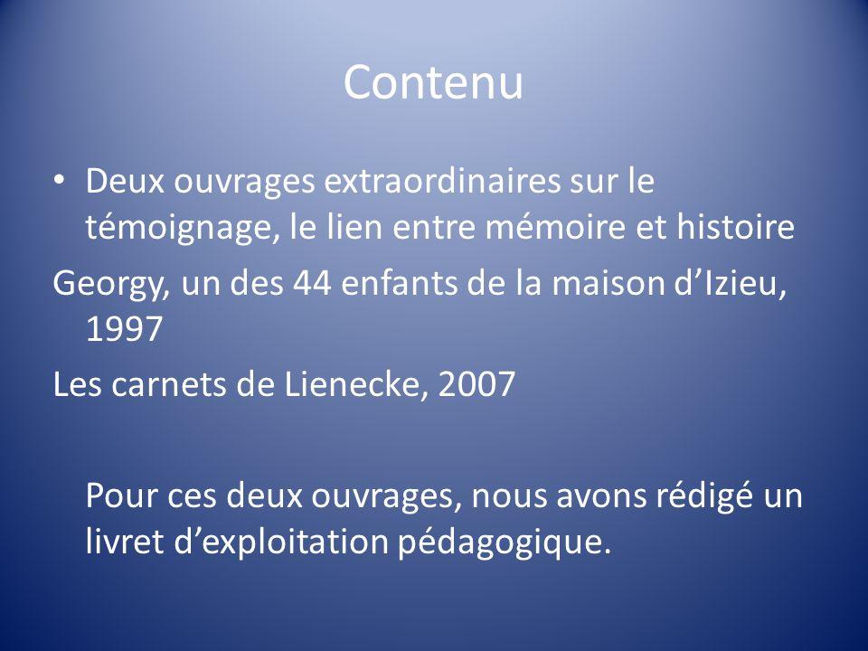 Contenu Deux ouvrages extraordinaires sur le témoignage, le lien entre mémoire et histoire Georgy, un des 44 enfants de la maison dIzieu, 1997 Les car
