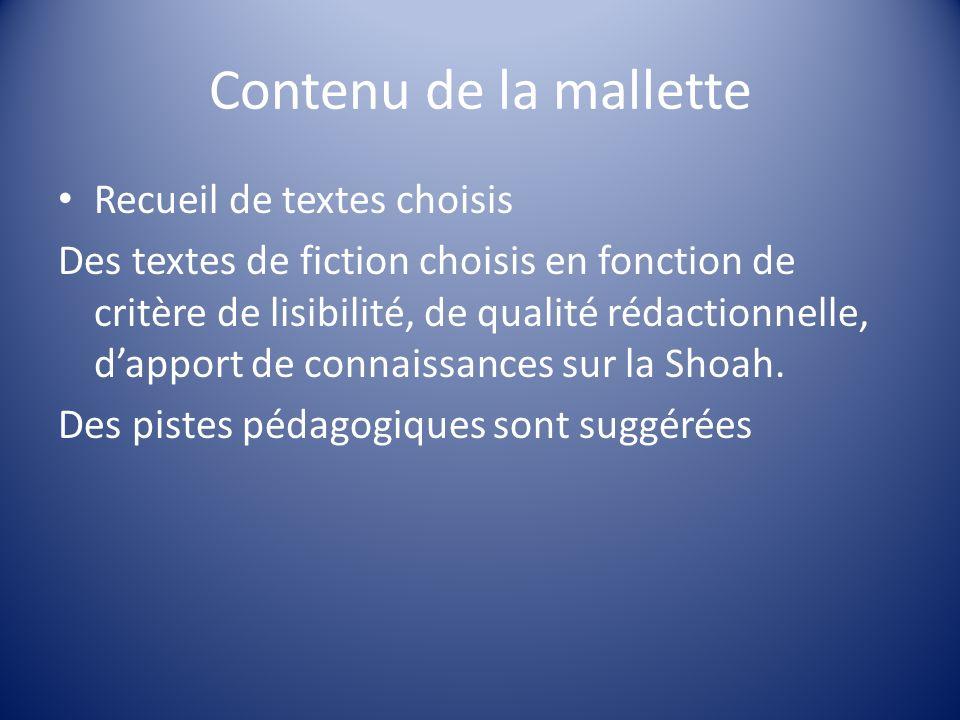 Contenu de la mallette Recueil de textes choisis Des textes de fiction choisis en fonction de critère de lisibilité, de qualité rédactionnelle, dappor