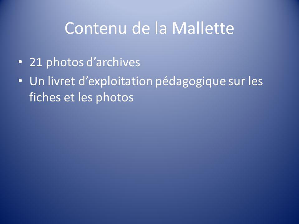Contenu de la Mallette 21 photos darchives Un livret dexploitation pédagogique sur les fiches et les photos