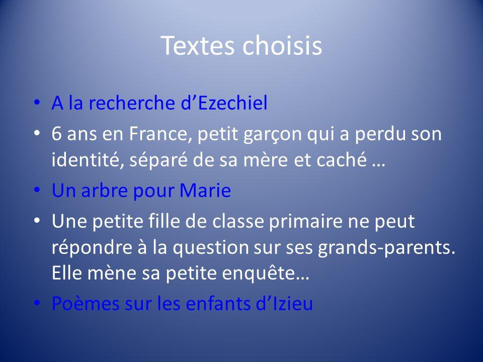 Textes choisis A la recherche dEzechiel 6 ans en France, petit garçon qui a perdu son identité, séparé de sa mère et caché … Un arbre pour Marie Une p