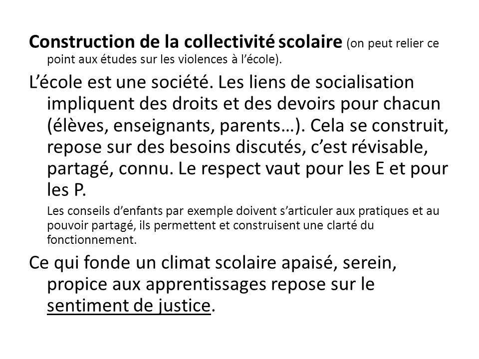 Construction de la collectivité scolaire (on peut relier ce point aux études sur les violences à lécole). Lécole est une société. Les liens de sociali