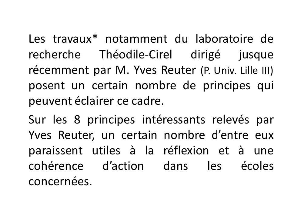Les travaux* notamment du laboratoire de recherche Théodile-Cirel dirigé jusque récemment par M. Yves Reuter (P. Univ. Lille III) posent un certain no