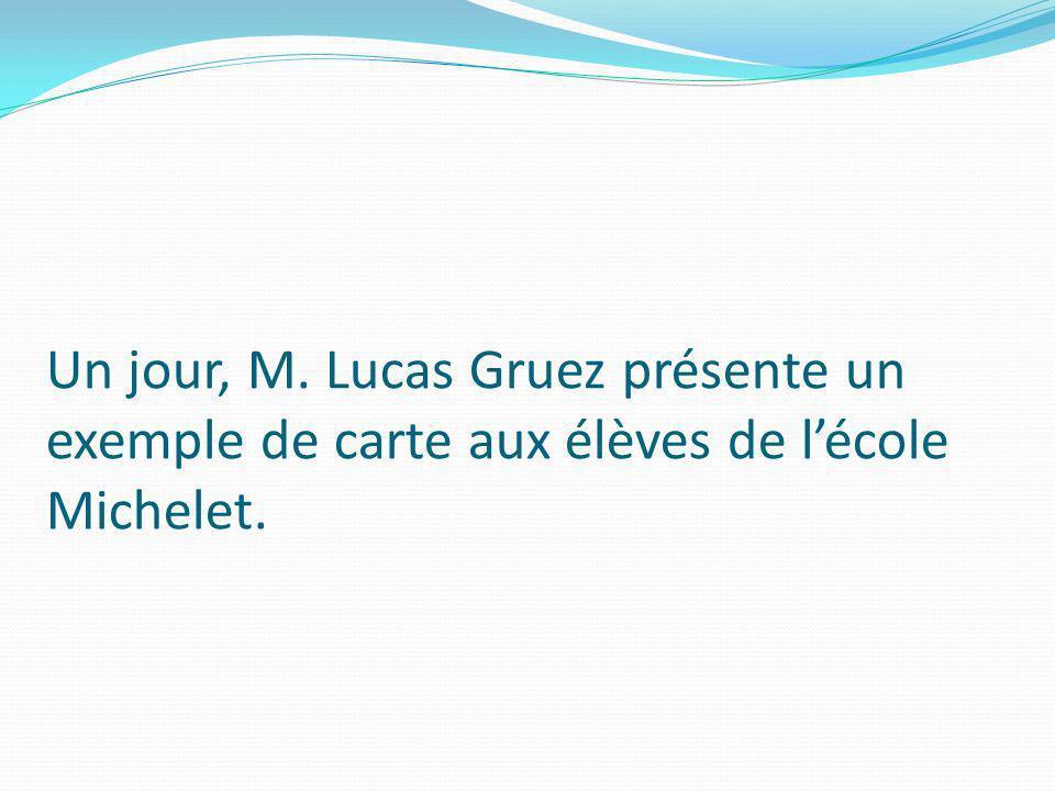 Un jour, M. Lucas Gruez présente un exemple de carte aux élèves de lécole Michelet.