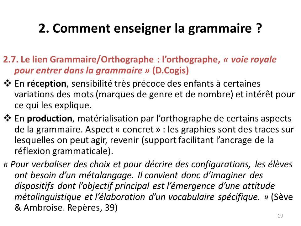 2.Comment enseigner la grammaire . 2.7.