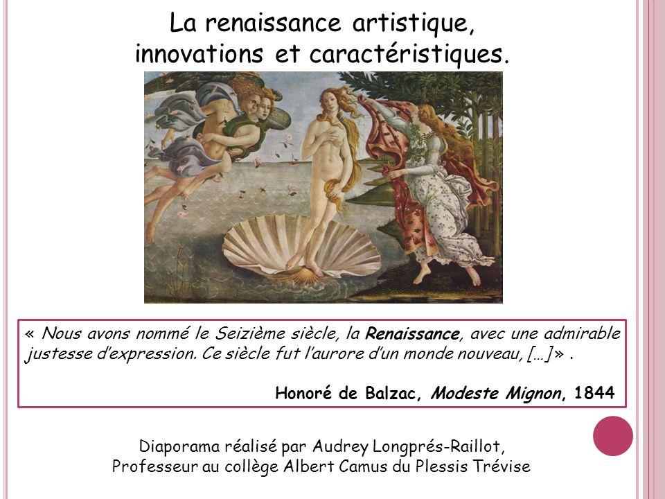 La renaissance artistique, innovations et caractéristiques. Diaporama réalisé par Audrey Longprés-Raillot, Professeur au collège Albert Camus du Pless