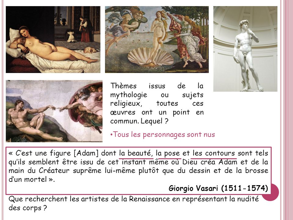Thèmes issus de la mythologie ou sujets religieux, toutes ces œuvres ont un point en commun. Lequel ? Tous les personnages sont nus « Cest une figure