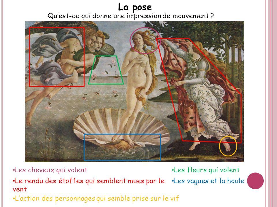 La pose Quest-ce qui donne une impression de mouvement ? Le rendu des étoffes qui semblent mues par le vent Les cheveux qui volent Les fleurs qui vole