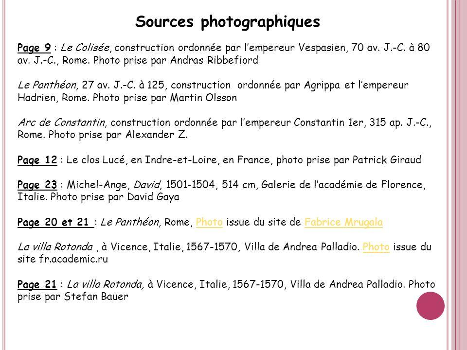 Sources photographiques Page 9 : Le Colisée, construction ordonnée par lempereur Vespasien, 70 av. J.-C. à 80 av. J.-C., Rome. Photo prise par Andras