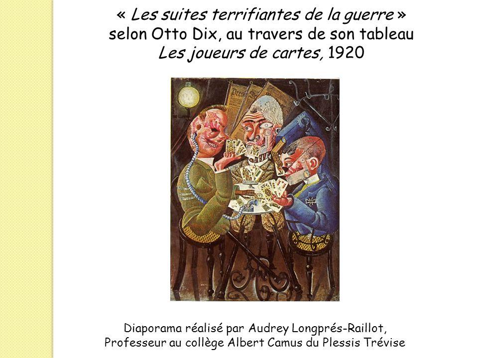 Diaporama réalisé par Audrey Longprés-Raillot, Professeur au collège Albert Camus du Plessis Trévise « Les suites terrifiantes de la guerre » selon Ot
