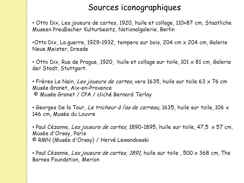Sources iconographiques Otto Dix, Les joueurs de cartes, 1920, huile et collage, 110×87 cm, Staatliche Museen Preußischer Kulturbesitz, Nationalgaleri