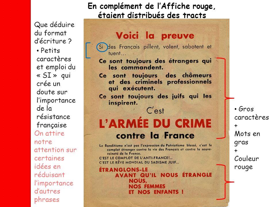 En complément de lAffiche rouge, étaient distribués des tracts Que déduire du format décriture ? On attire notre attention sur certaines idées en rédu