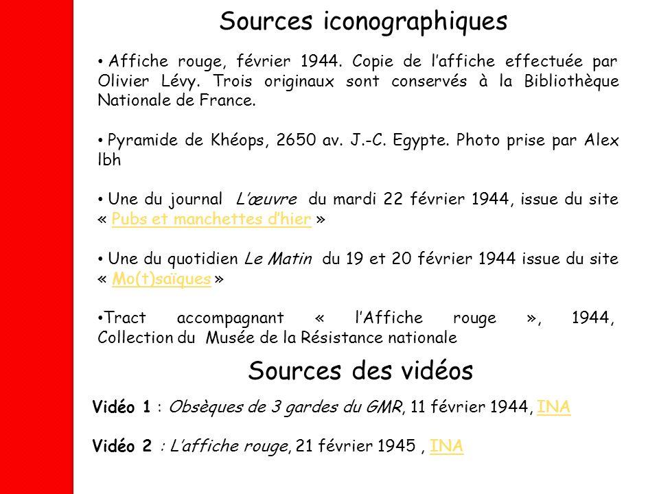 Sources iconographiques Affiche rouge, février 1944. Copie de laffiche effectuée par Olivier Lévy. Trois originaux sont conservés à la Bibliothèque Na