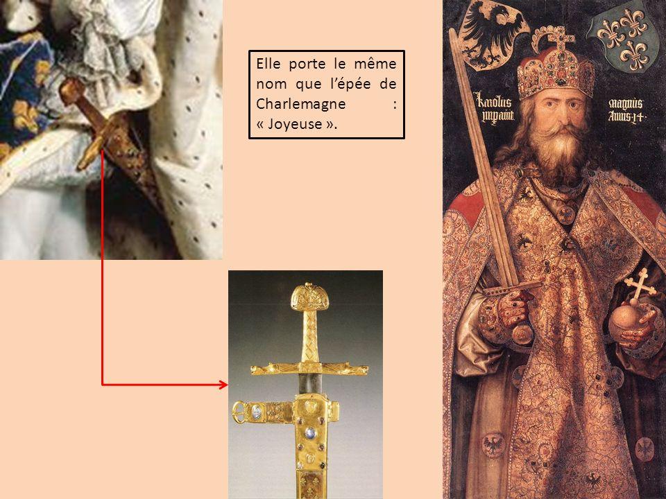 Elle porte le même nom que lépée de Charlemagne : « Joyeuse ».