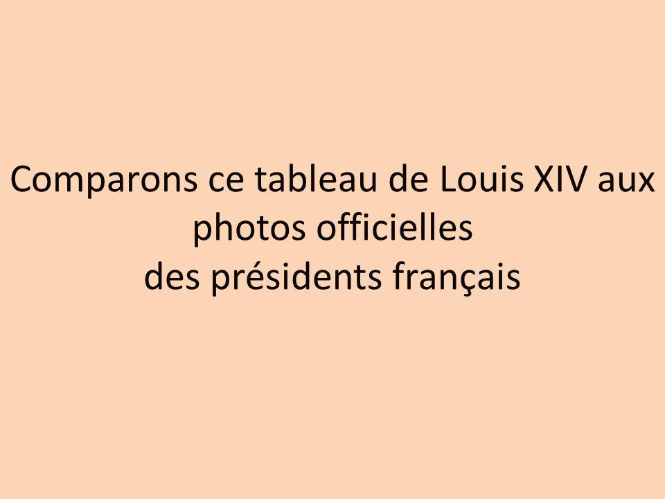 Comparons ce tableau de Louis XIV aux photos officielles des présidents français