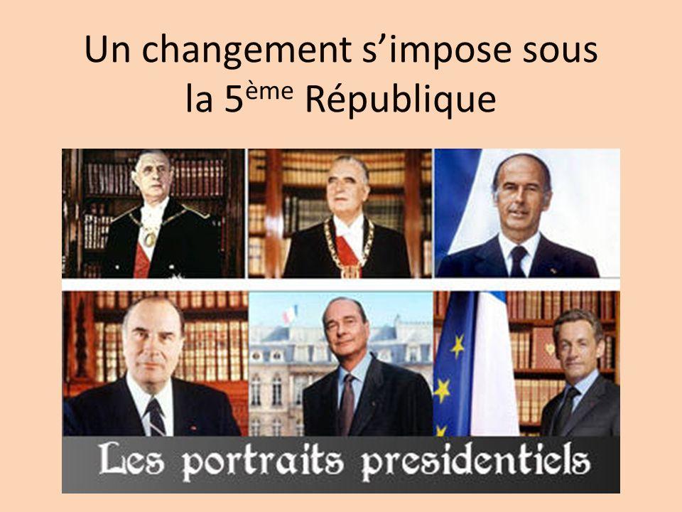 Un changement simpose sous la 5 ème République