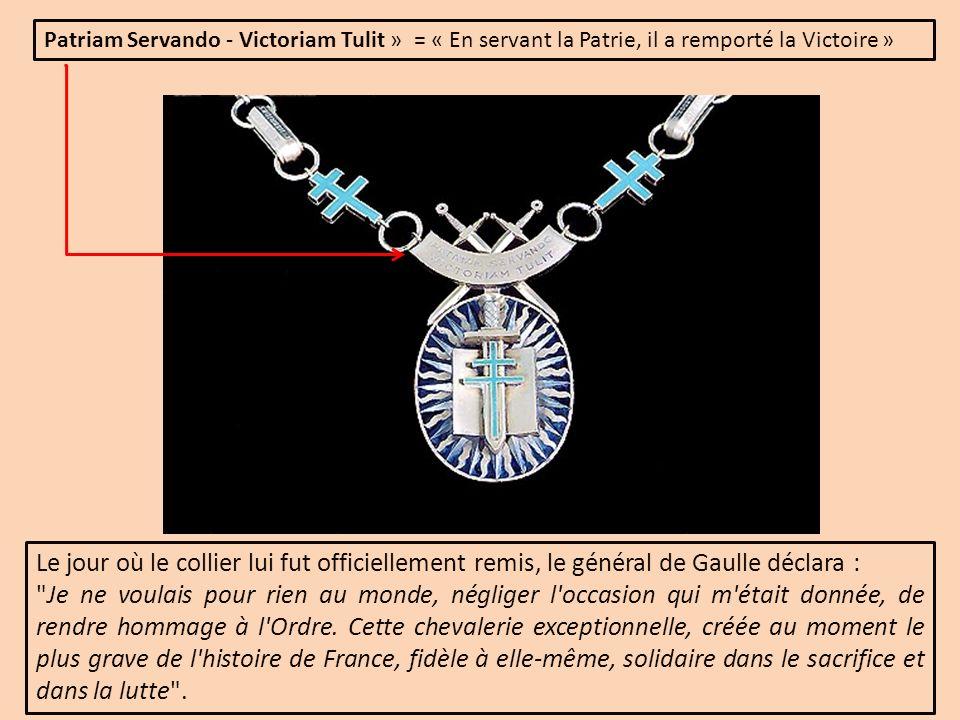 Patriam Servando - Victoriam Tulit » = « En servant la Patrie, il a remporté la Victoire » Le jour où le collier lui fut officiellement remis, le géné