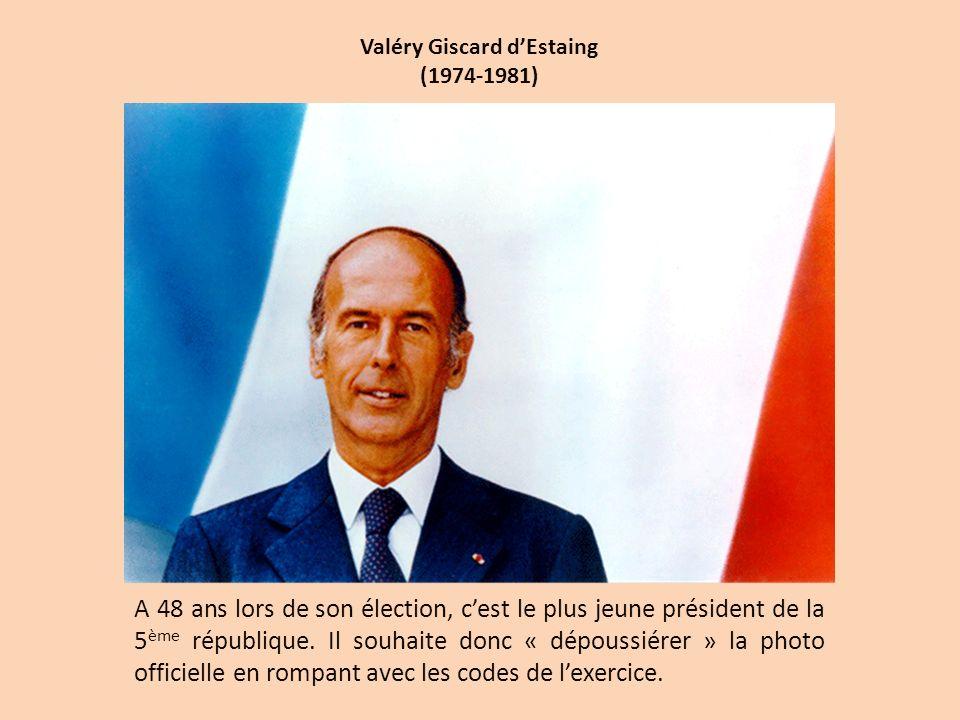 Valéry Giscard dEstaing (1974-1981) A 48 ans lors de son élection, cest le plus jeune président de la 5 ème république. Il souhaite donc « dépoussiére