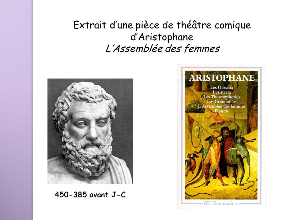 Extrait dune pièce de théâtre comique dAristophane LAssemblée des femmes 450-385 avant J-C