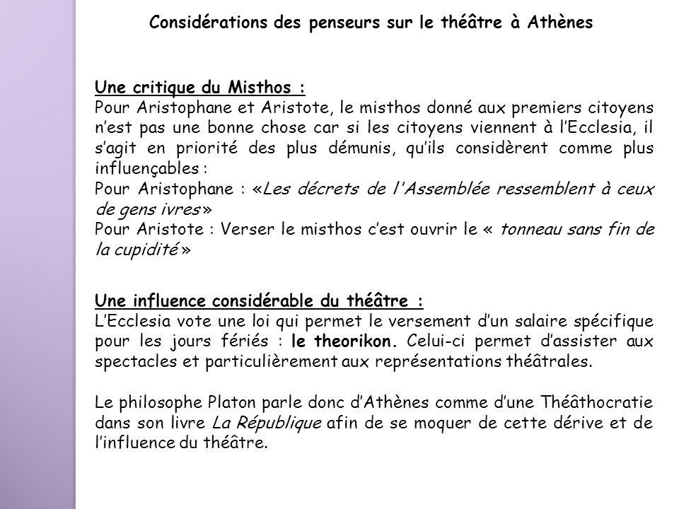Une influence considérable du théâtre : LEcclesia vote une loi qui permet le versement dun salaire spécifique pour les jours fériés : le theorikon. Ce