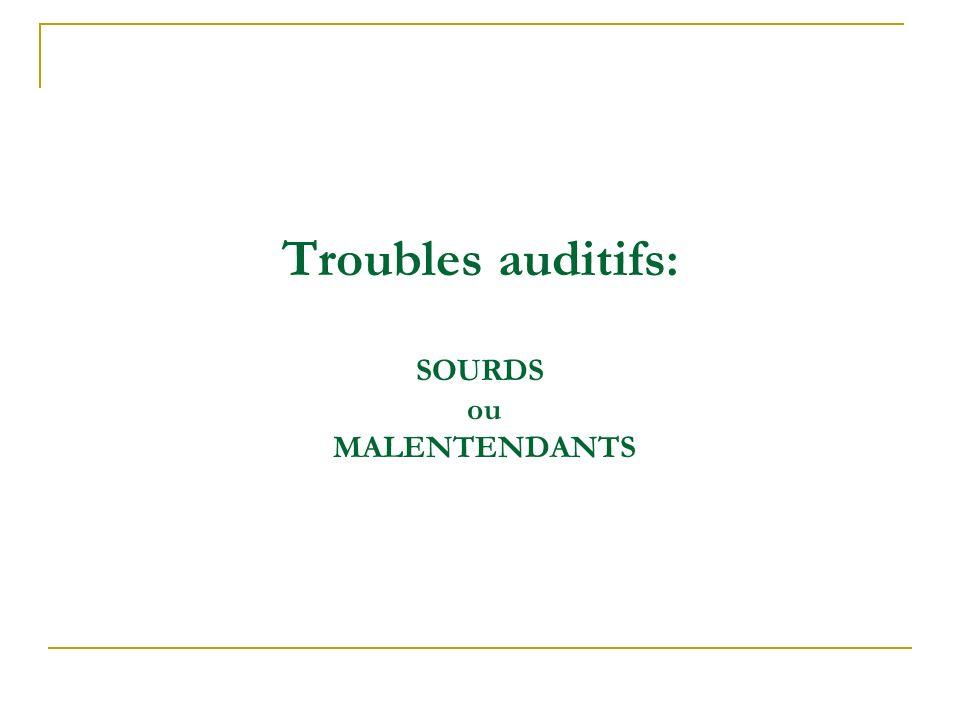 Troubles auditifs : SOURDS ou MALENTENDANTS