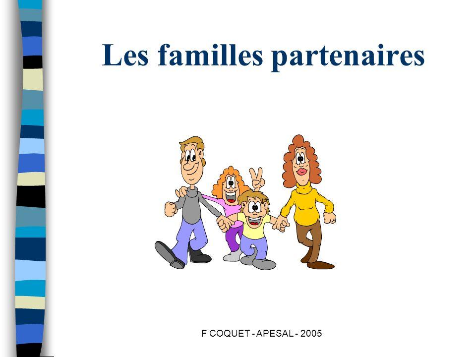 F COQUET - APESAL - 2005 Les familles partenaires