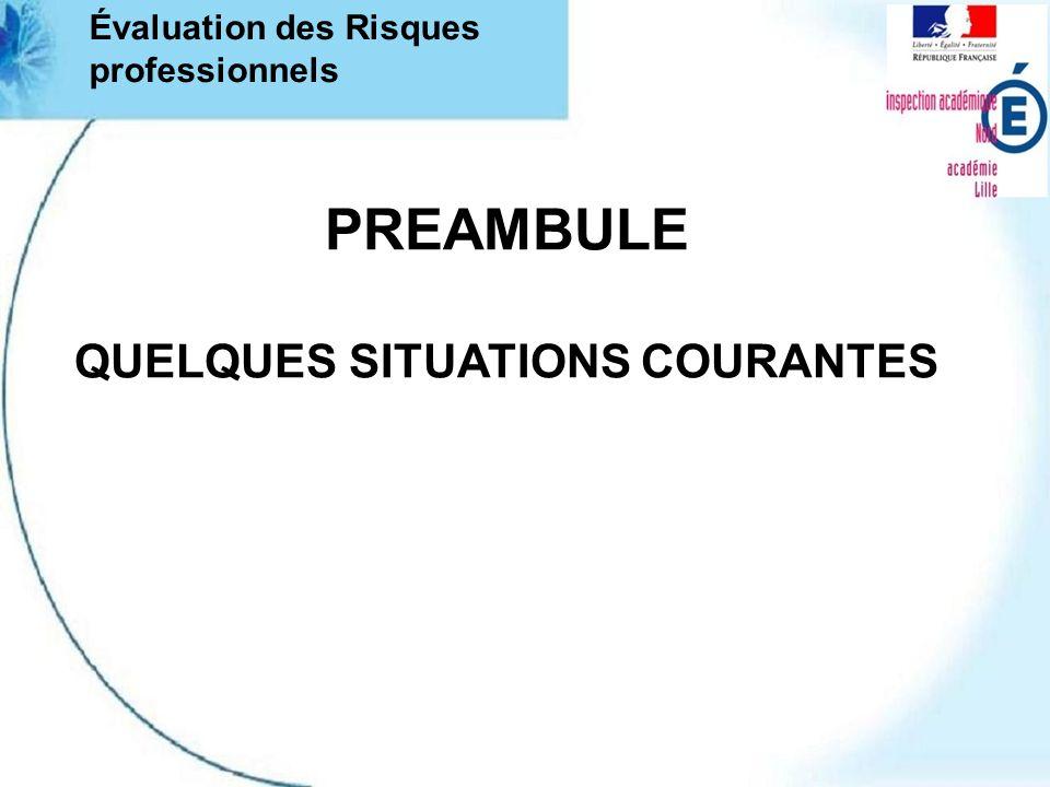 PREAMBULE QUELQUES SITUATIONS COURANTES Évaluation des Risques professionnels