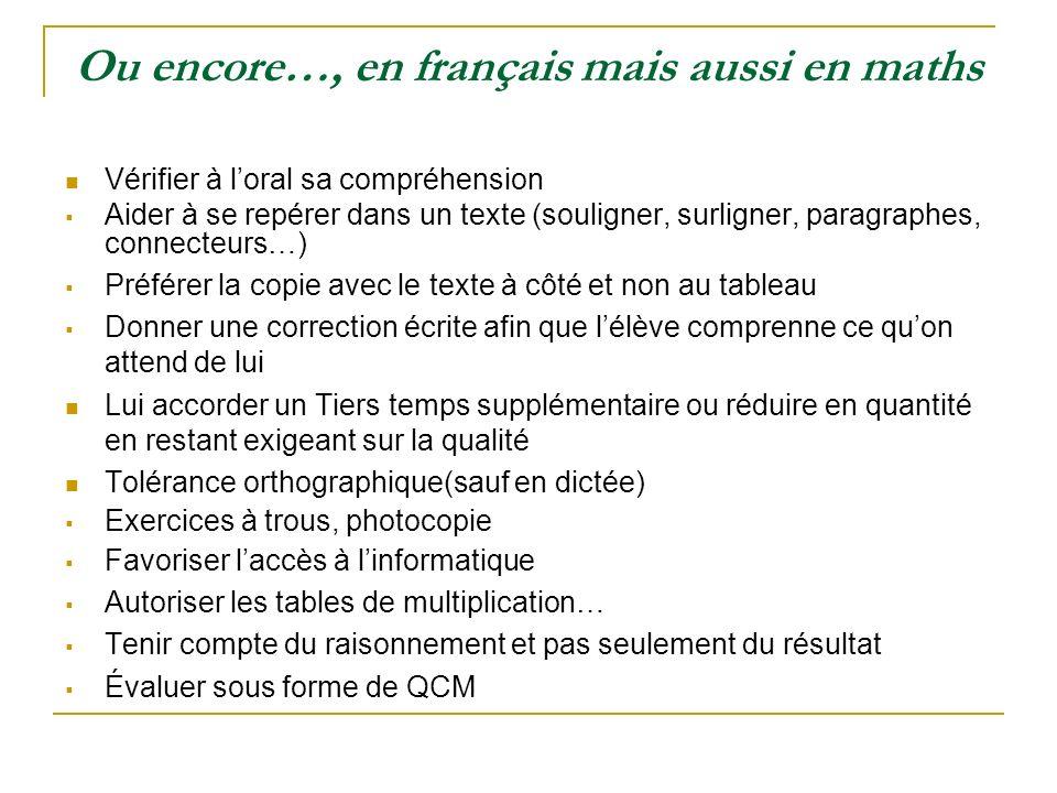 Ou encore…, en français mais aussi en maths Vérifier à loral sa compréhension Aider à se repérer dans un texte (souligner, surligner, paragraphes, con