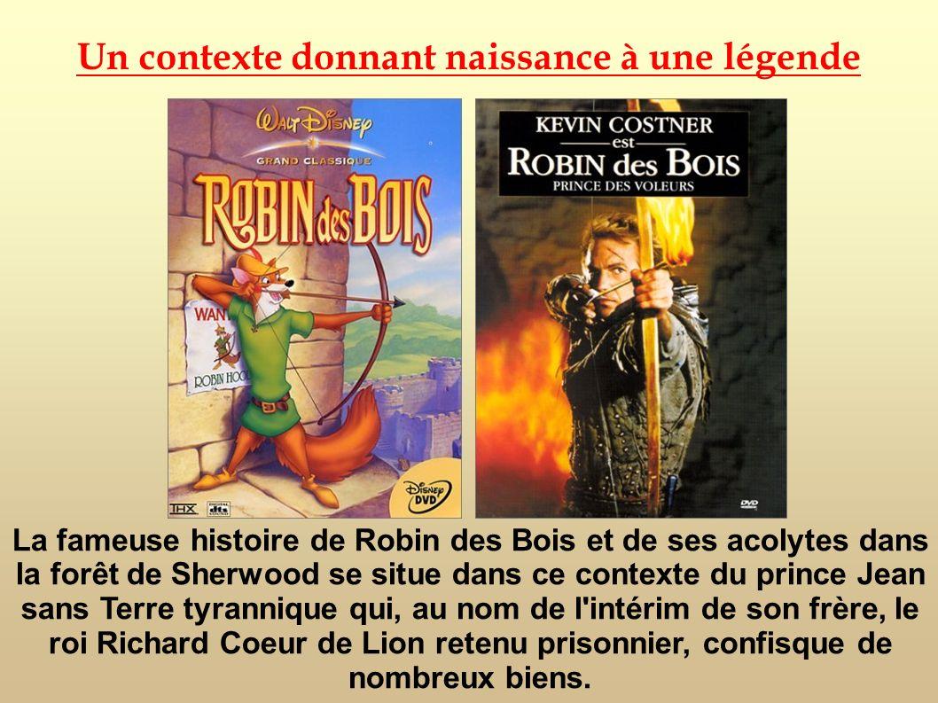 La fameuse histoire de Robin des Bois et de ses acolytes dans la forêt de Sherwood se situe dans ce contexte du prince Jean sans Terre tyrannique qui,