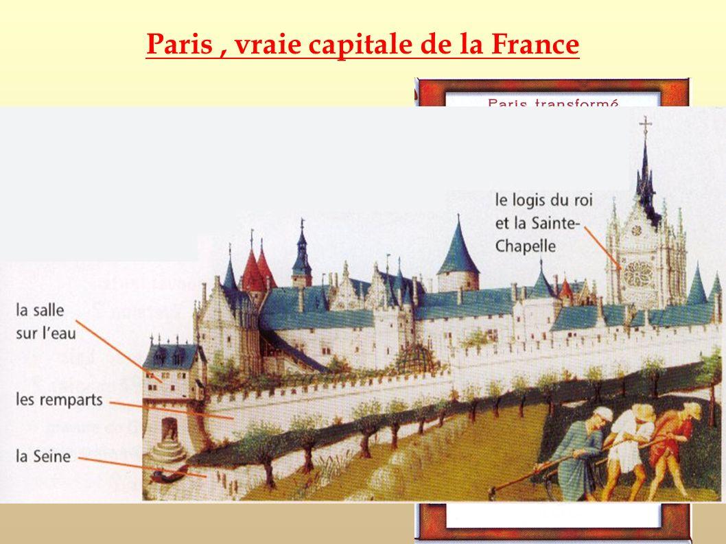 Paris, vraie capitale de la France Sous Philippe Auguste, Paris devient la ville la plus importante de France et l'une des plus importantes d'Europe.