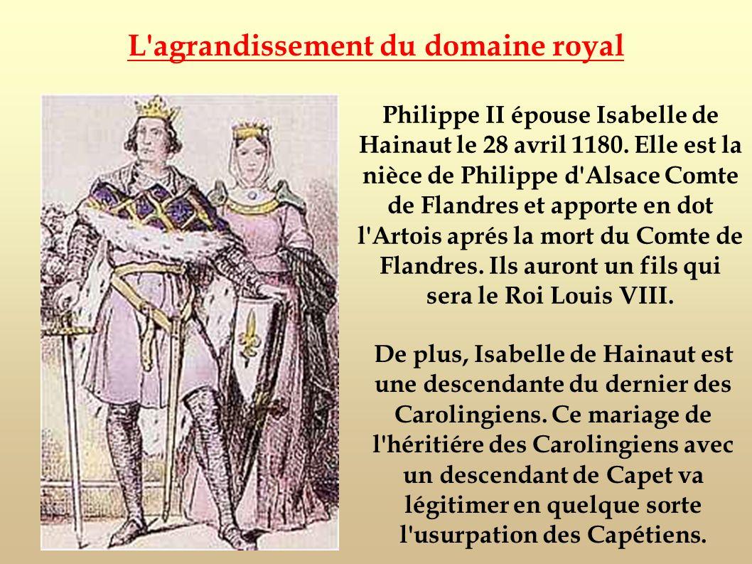 Philippe II épouse Isabelle de Hainaut le 28 avril 1180. Elle est la nièce de Philippe d'Alsace Comte de Flandres et apporte en dot l'Artois aprés la