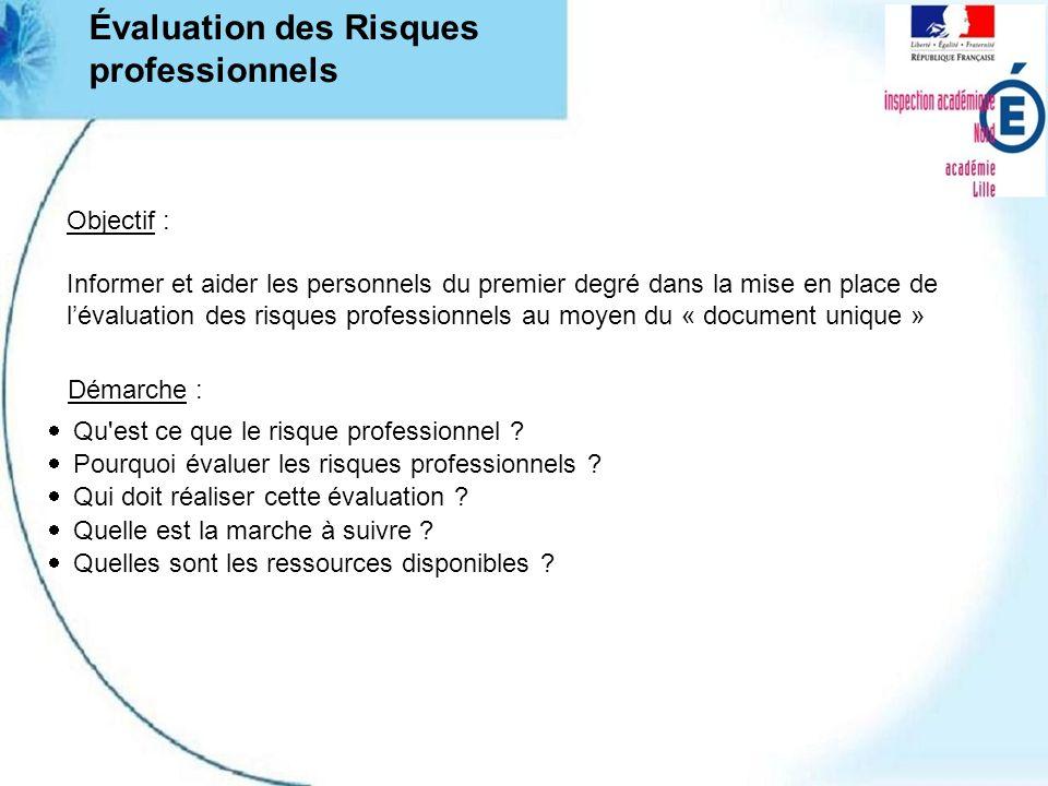 Objectif : Informer et aider les personnels du premier degré dans la mise en place de lévaluation des risques professionnels au moyen du « document un