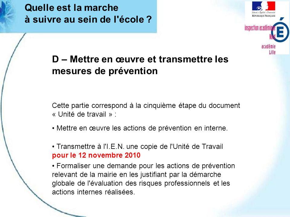 D – Mettre en œuvre et transmettre les mesures de prévention Quelle est la marche à suivre au sein de l'école ? Cette partie correspond à la cinquième