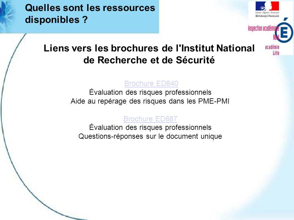 Quelles sont les ressources disponibles ? Liens vers les brochures de l'Institut National de Recherche et de Sécurité Brochure ED840 Évaluation des ri