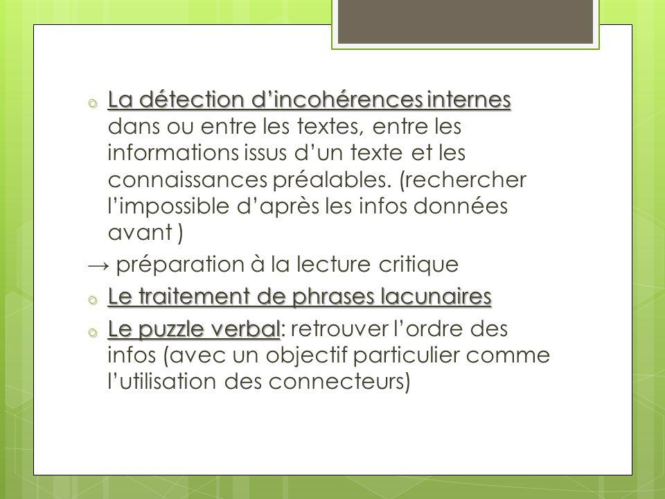 o La détection dincohérences internes o La détection dincohérences internes dans ou entre les textes, entre les informations issus dun texte et les connaissances préalables.